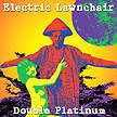 Electric Lawnchair - Double Platinum