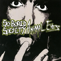 So Bored Society: Animal Eyes (2008)