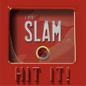 THE SLAM - Hit It !