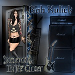 BOB KULICK : Skeletons In The Closet (2017)