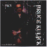 BRUCE KULICK  - BK3 Limited Edition EP 2nd printing 2009