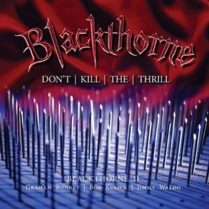 BUY > BLACKTHORNE : Don't Kill The Thrill (2CD Expanded Edition- 2016)