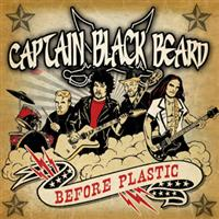 CAPTAIN BLACK BEARD - Before Plastic (2014)