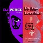 DJ PEACE (feat Bruce Kulick) - Do You Love Me ? EP
