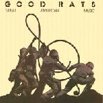 GOOD RATS _ Great American Music
