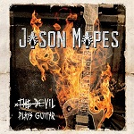 JASON MAPES - The Devil Plays Guitar (feat. Bruce Kulick)