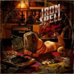 IRON SPELL - I'v Had Enough (Into The Fire)