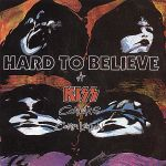 HARD TO BELIEVE - A Kiss Covers Compilation